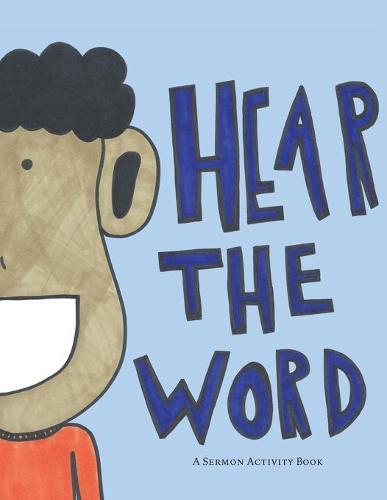 Hear the Word: A Sermon Activity Book (Paperback)