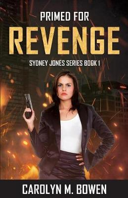 Primed for Revenge: Sydney Jones Novel Series: Book 1 - Sydney Jones Novel 1 (Paperback)