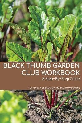 Black Thumb Garden Club Workbook: A Step-By-Step Guide (Paperback)