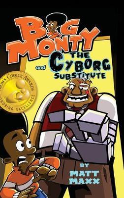 Big Monty and the Cyborg Substitute - Big Monty 2 (Hardback)