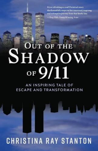 Out of the Shadow of 9/11: An Inspiring Tale of Escape and Transformation (Paperback)