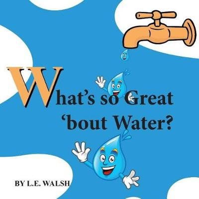 What's So Great 'bout Water? (Paperback)