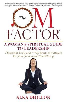 The OM Factor: A Woman's Spiritual Guide to Leadership (Paperback)