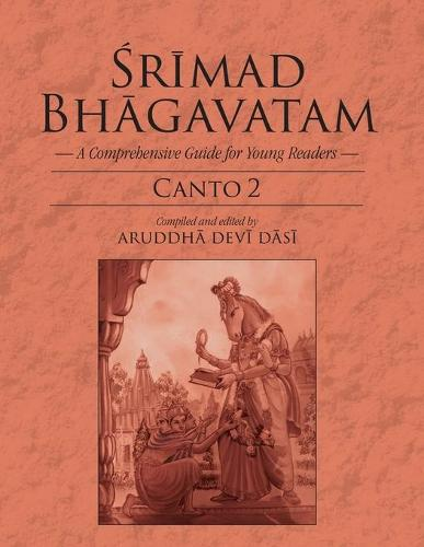 Srimad Bhagavatam: A Comprehensive Guide for Young Readers: Canto 2 (Paperback)