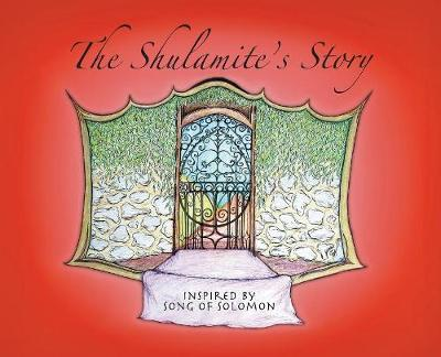 The Shulamite's Story (Hardback)