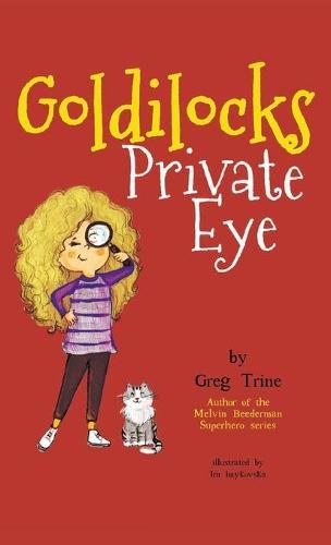 Goldilocks Private Eye - Goldilocks Private Eye 1 (Hardback)