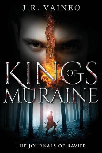 Kings of Muraine: The Journals of Ravier, Volume I - The Journals of Ravier 1 (Paperback)