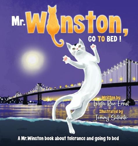 Mr. Winston, Go To Bed!: A Gorgeous Picture Book for Children or New Pet Owners (Hardback) - Mr. Winston Books 1 (Hardback)