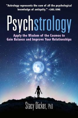 Psychstrology: Apply the Wisdom of the Cosmos to Gain Balance and Improve Your Relationships (Paperback)