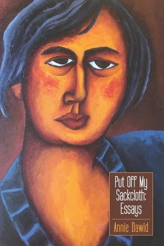 Put Off My Sackcloth: Essays (Paperback)