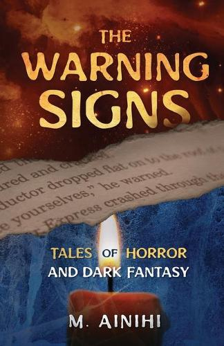 The Warning Signs: Tales of Horror and Dark Fantasy (Paperback)