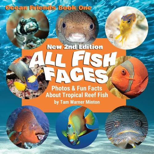 All Fish Faces: Photos and Fun Facts about Tropical Reef Fish - Ocean Friends 1 (Paperback)