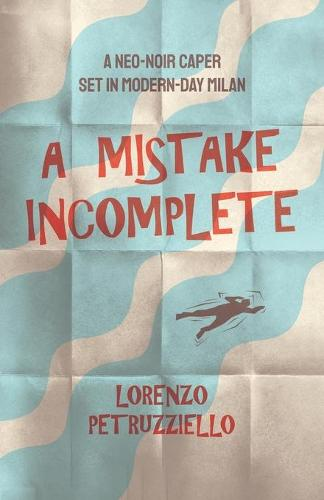 A Mistake Incomplete (Paperback)