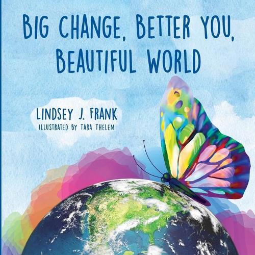 Big Change, Better You, Beautiful World (Paperback)