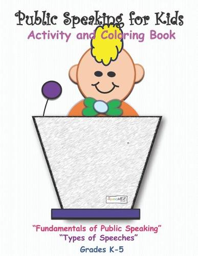 Public Speaking for Kids: Activity and Coloring book for kids in grades K-5 (Paperback)
