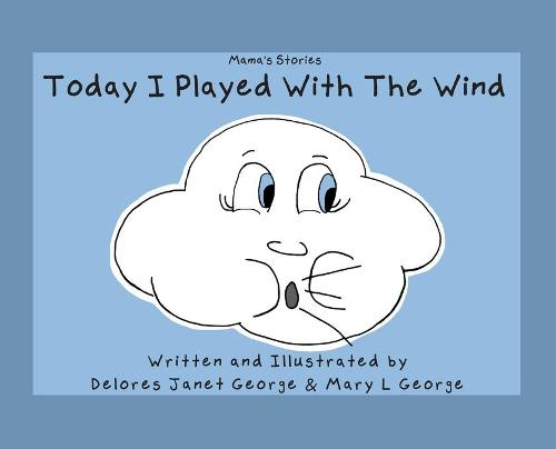 Today I played with the Wind - Mama's Stories 1 (Hardback)