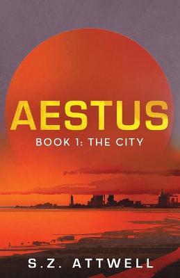 Aestus: Book 1: The City - Aestus 1 (Paperback)