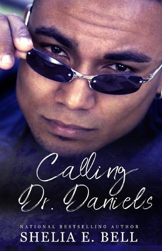 Calling Dr. Daniels - Holy Rock Chronicles (Paperback)