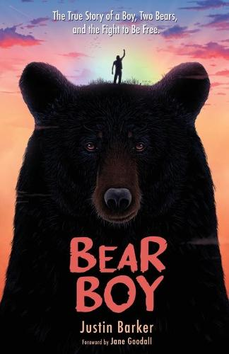 Bear Boy: The True Story of a Boy, Two Bears, and the Fight to Be Free (Paperback)