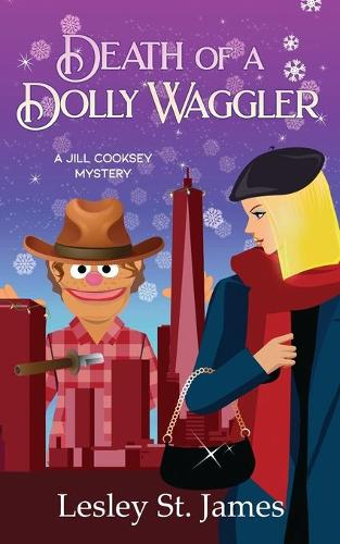 Death of a Dolly Waggler: A Jill Cooksey Mystery - The Jill Cooksey Mysteries 2 (Paperback)