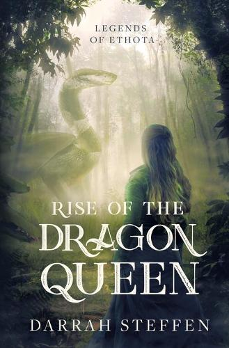 Rise of the Dragon Queen - Legends of Ethota 1 (Paperback)