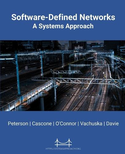 Software-Defined Networks: A Systems Approach (Paperback)