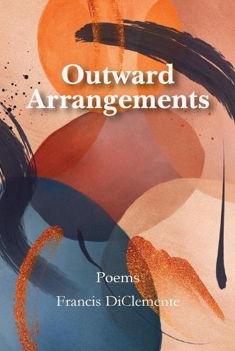 Outward Arrangements: Poems (Paperback)