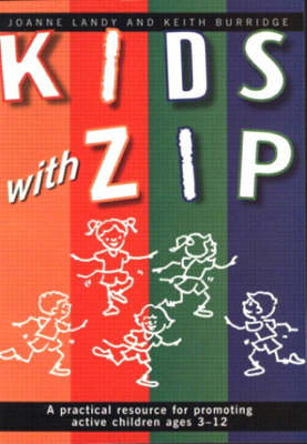 Kids with Zip: A Practical Guide for Promoting Active Children, Ages 3-12 (Paperback)