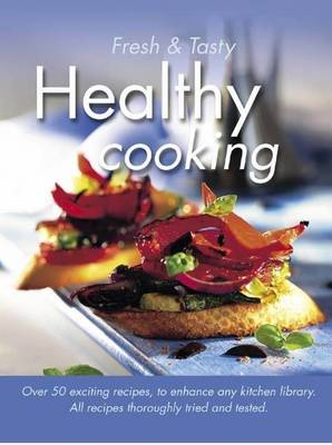 Healthy Cooking - Fresh & Tasty (Paperback)