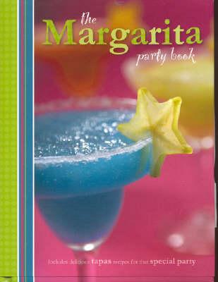 The Margarita Party Book (Hardback)