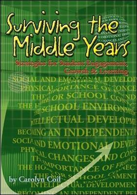 Surviving the Middle Years: Strategies for Student Engagement, Growth & Learning (Paperback)