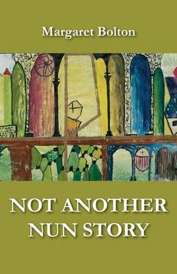 Not Another Nun Story (Paperback)