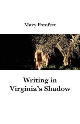Writing in Virginia's Shadow (Paperback)