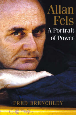 Allan Fels: A Portrait of Power (Paperback)