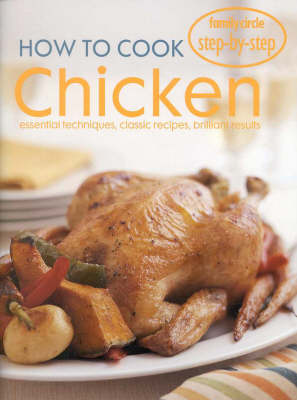 """How to Cook Chicken - """"Family Circle"""" Step-by-step S. (Paperback)"""