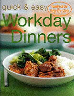 """""""Family Circle"""" Step by Step Quick and Easy Workday Dinners - Family Circle step-by-step: Confident cooking (Paperback)"""