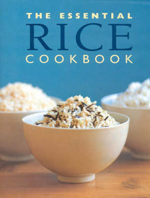 The Essential Rice Cookbook (Hardback)