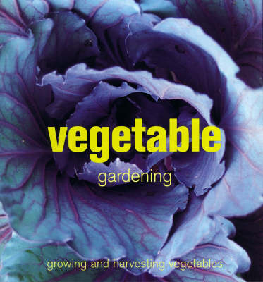 Vegetable Gardening: Growing and Harvesting Vegetables (Paperback)