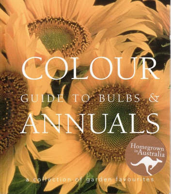 Colour Guide to Bulbs and Annuals (Paperback)
