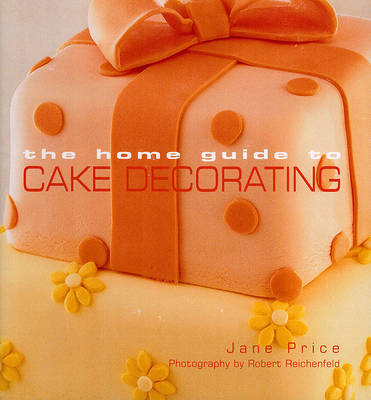 Home Guide to Cake Decorating (Paperback)