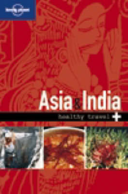 Lonely Planet Healthy Travel - Asia & India (Paperback)