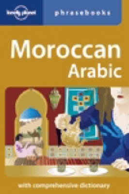 Moroccan Arabic - Lonely Planet Phrasebook (Paperback)