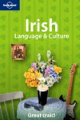 Irish Language and Culture: How's the Craic? - Lonely Planet Language Reference (Paperback)