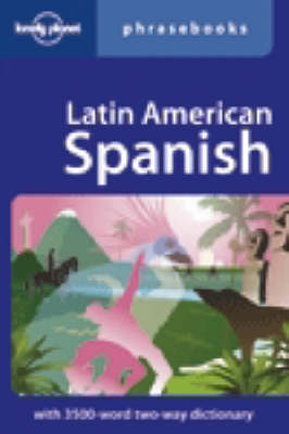 Latin American Spanish - Lonely Planet Phrasebook (Paperback)