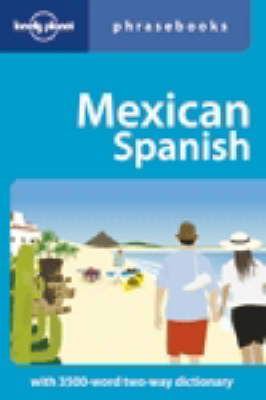 Mexican Spanish - Lonely Planet Phrasebook (Paperback)
