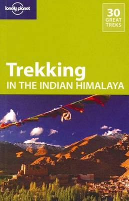Lonely Planet Trekking in the Indian Himalaya - Travel Guide (Paperback)