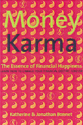 Money Karma: The Essence of Financial Happiness (Paperback)