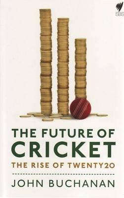 Future of Cricket: The Rise of Twenty20 (Paperback)