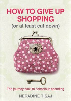 How To Give Up Shopping (Paperback)