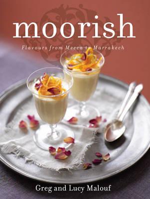 Moorish: Flavours from Mecca to Marrakech (Hardback)